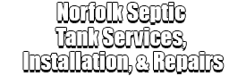 Norfolk Septic Tank Services, Installation, & Repairs Logo-We offer Septic Service & Repairs, Septic Tank Installations, Septic Tank Cleaning, Commercial, Septic System, Drain Cleaning, Line Snaking, Portable Toilet, Grease Trap Pumping & Cleaning, Septic Tank Pumping, Sewage Pump, Sewer Line Repair, Septic Tank Replacement, Septic Maintenance, Sewer Line Replacement, Porta Potty Rentals